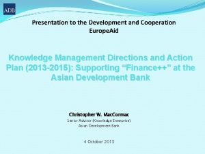 Presentation to the Development and Cooperation Europe Aid