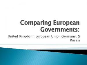 Comparing European Governments United Kingdom European Union Germany