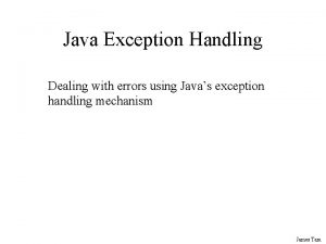 Java Exception Handling Dealing with errors using Javas
