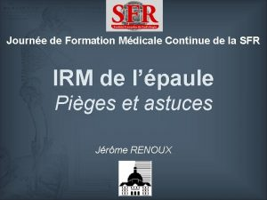 Journe de Formation Mdicale Continue de la SFR