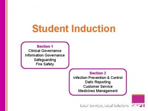 Student Induction Section 1 Clinical Governance Information Governance