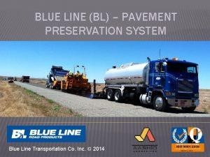 BLUE LINE BL PAVEMENT PRESERVATION SYSTEM Blue Line