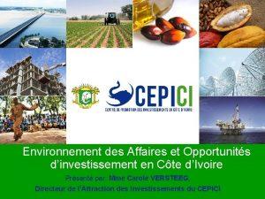 Environnement des Affaires et Opportunits dinvestissement en Cte