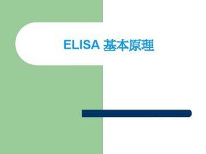 ELISA Enzymelinked Immunosorbent Assay ELISA DirectAntigen detection sample