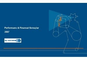 Performans Finansal Sonular 2007 BZ TANIYIN SERMAYE PYASALARINA