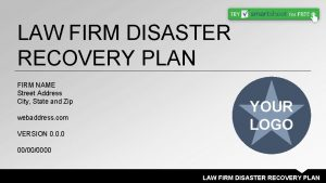 LAW FIRM DISASTER RECOVERY PLAN FIRM NAME Street