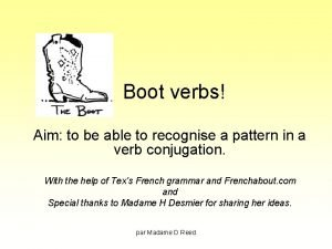 Boot verbs Aim to be able to recognise