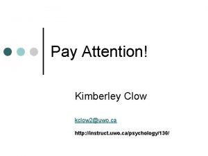 Pay Attention Kimberley Clow kclow 2uwo ca http