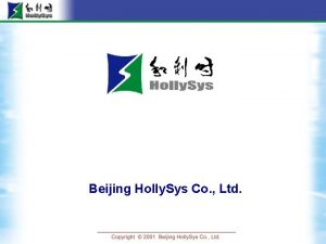 Beijing Holly Sys Co Ltd Brief Introduction Beijing
