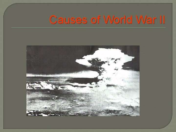 Causes of World War II Discussion Points With