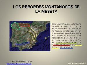 LOS REBORDES MONTAOSOS DE LA MESETA Son cordilleras