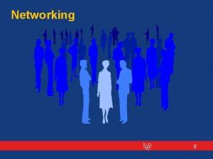Networking Networking slo lo laboral El networking es