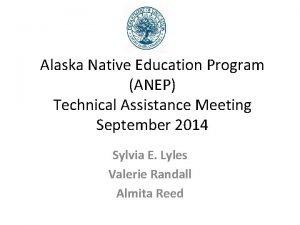 Alaska Native Education Program ANEP Technical Assistance Meeting