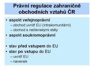 Prvn regulace zahranin obchodnch vztah R aspekt veejnoprvn