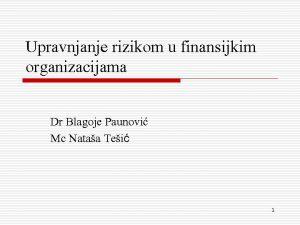 Upravnjanje rizikom u finansijkim organizacijama Dr Blagoje Paunovi