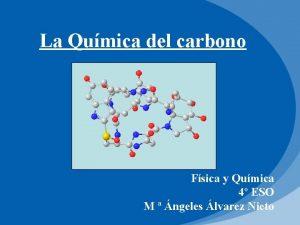 La Qumica del carbono Fsica y Qumica 4
