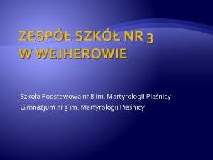 ZESP SZK NR 3 W WEJHEROWIE Szkoa Podstawowa