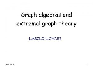 Graph algebras and extremal graph theory Lszl Lovsz