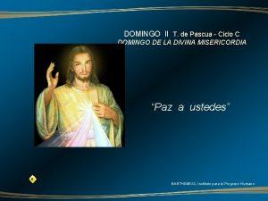 DOMINGO II T de Pascua Ciclo C DOMINGO