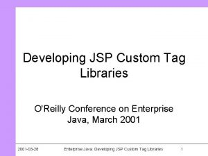 Developing JSP Custom Tag Libraries OReilly Conference on