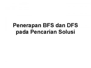 Penerapan BFS dan DFS pada Pencarian Solusi Pengorganisasian
