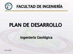 FACULTAD DE INGENIERA PLAN DE DESARROLLO FACULTAD DE