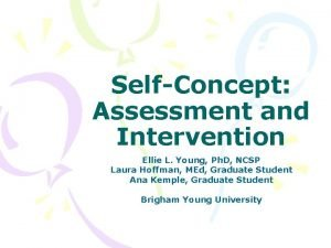 SelfConcept Assessment and Intervention Ellie L Young Ph