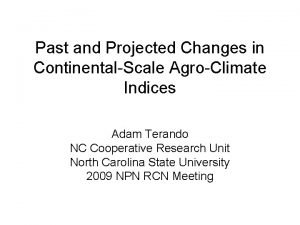 Past and Projected Changes in ContinentalScale AgroClimate Indices