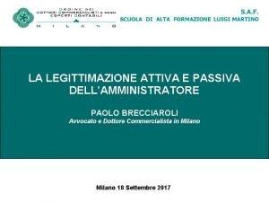 LA LEGITTIMAZIONE ATTIVA E PASSIVA DELLAMMINISTRATORE PAOLO BRECCIAROLI