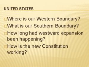 UNITED STATES Where is our Western Boundary What
