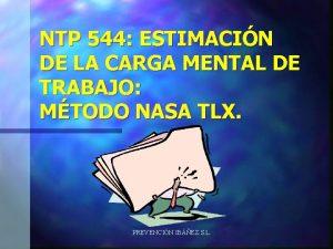 NTP 544 ESTIMACIN DE LA CARGA MENTAL DE