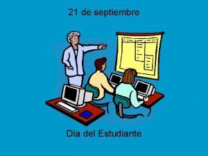 21 de septiembre Da del Estudiante Coincidentemente con