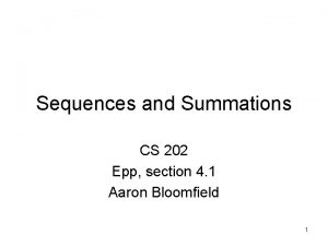 Sequences and Summations CS 202 Epp section 4