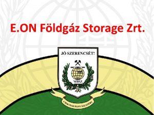 E ON Fldgz Storage Zrt 2 E ON