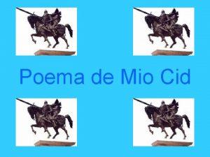 Poema de Mio Cid INDICE Datos del Mio