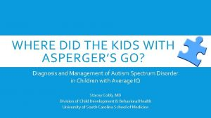 WHERE DID THE KIDS WITH ASPERGERS GO Diagnosis