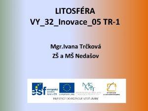 LITOSFRA VY32Inovace05 TR1 Mgr Ivana Trkov Z a