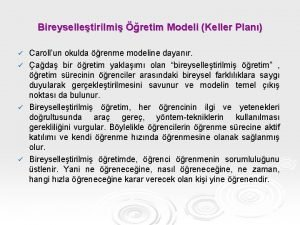 Bireyselletirilmi retim Modeli Keller Plan Carollun okulda renme