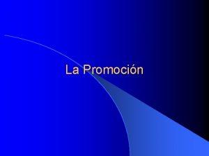 La Promocin El Programa de Promocin l A