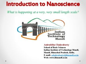 Introduction to Nanoscience What is happening at a