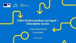 OSKA tjuvajaduse uuringud tandjate kasuks Yngve Rosenblad Kutsekoda