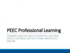 PEEC Professional Learning PRIMARY EVALUATION OF ESSENTIAL CRITERIA
