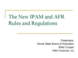 The New IPAM and AFR Rules and Regulations