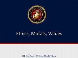 Ethics Morals Values LE 1 C 1 S