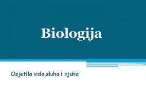 Biologija Osjetila vida sluha i njuha Osjetila vida