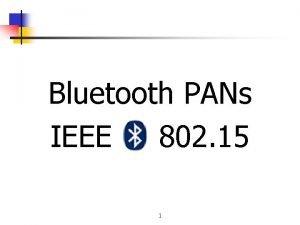 Bluetooth PANs IEEE 802 15 1 Bluetooth History