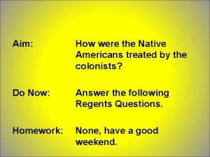 Aim How were the Native Americans treated by