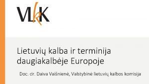 Lietuvi kalba ir terminija daugiakalbje Europoje Doc dr