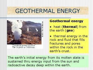 GEOTHERMAL ENERGY Geothermal energy heat thermal from the
