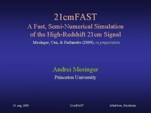 21 cm FAST A Fast SemiNumerical Simulation of
